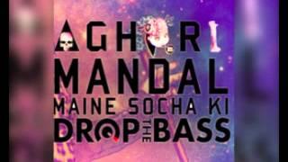 4 men down    maine socha ki   drop that booze   Aghori mandal remix