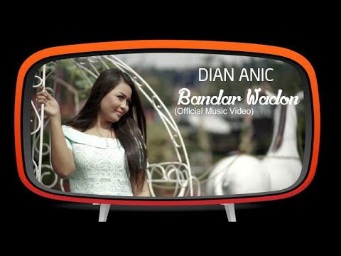 Dian Anic - Bandar Wadon (Official Music Video)