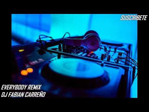 EVERYBODY  REMIX  ( DJ Fabian Carreño )para djs