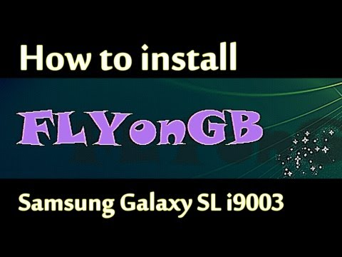 How to install FLYonGB ROM on the Samsung Galaxy SL i9003