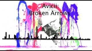Avicii - Broken Arrows (Full Drop)