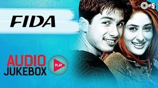Fida - Full Album Songs (Audio Jukebox) | Shahid, Kareena, Fardeen, Anu Malik