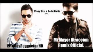 "Mi Mayor Atraccion  *REMIX OFICIAL* De La Ghetto  Ft.  Tony Dize ""2012 HD"""