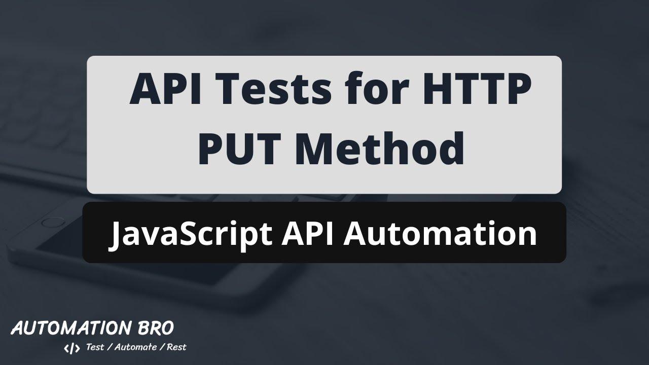 API Tests for HTTP PUT method - JavaScript API Automation