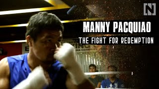 Manny Pacquiao - The fight for redemption