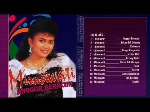 Mirnawati Full Album Anggur beracun