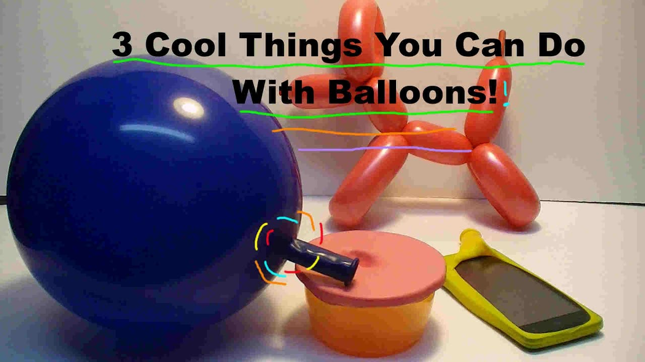 3 cool things you can do with balloons youtube