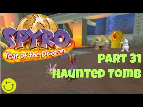 Let's Play Spyro 3: Year of the Dragon Part 31: Haunted Tomb!