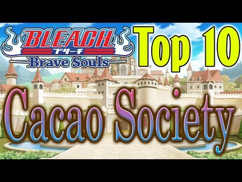 Bleach Brave Souls Top 10 Cacao Society Characters