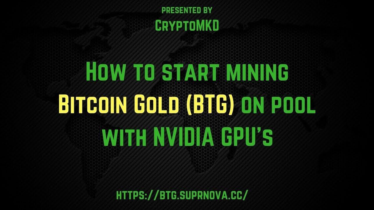 How to start mining bitcoin gold btg on pool with nvidia gpus how to start mining bitcoin gold btg on pool with nvidia gpus ccuart Choice Image