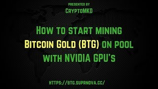 How to start mining Bitcoin Gold (BTG) on pool with NVIDIA GPU's