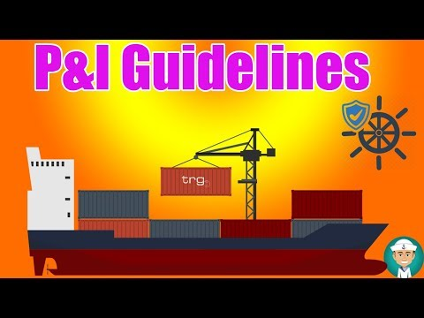P&I Clubs Guidelines - Protection and Indemnity Clubs Guidelines