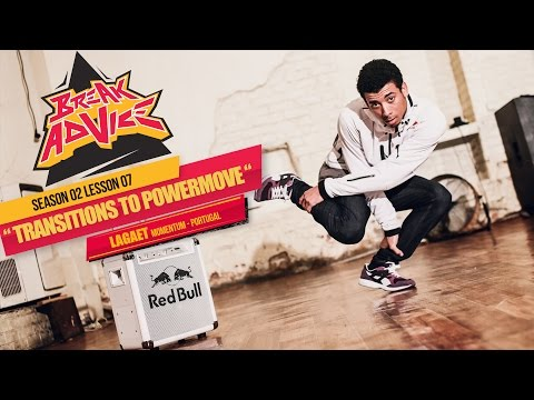 How to Breakdance: Transitions to powermoves by Lagaet    Break Advice Season 2