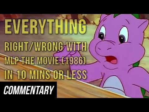 [Blind Commentary] Everything Right/Wrong with MLP: The Movie (1986) in 10 Minutes or Less