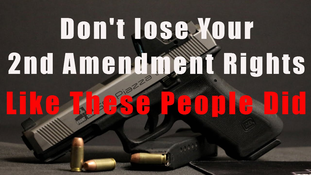 Second Amendment  >> Don T Lose Your Second Amendment Rights Like These People Did 2nd