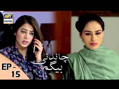 Chandni Begum Episode 15 - 20th October 2017 - ARY Digital Drama