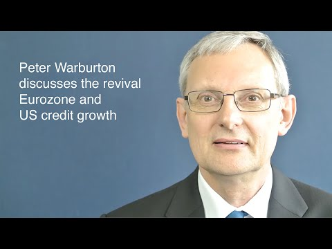 Peter Warburton discusses the revival Eurozone and US credit growth