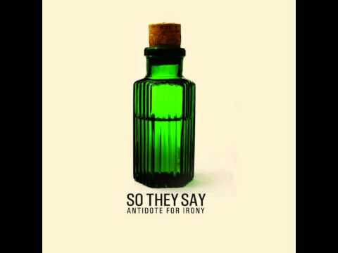 So They Say-Antidote For Irony