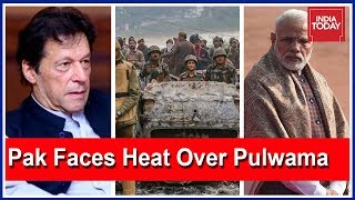 Pakistan Faces Global Heat Over Pulwama Attack; What Next For India ?