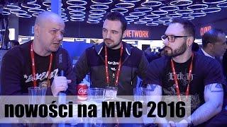 Rozmawiamy o nowościach na MWC 2016