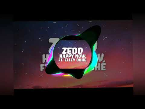 Zedd, Elley Duhé - Happy Now (Trap Version)