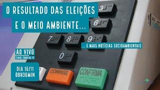 O resultado das eleições e o meio ambiente e mais notícias socioambientais - VERDE MAR #93