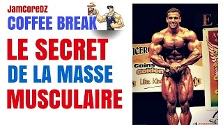 Coffee BREAK : Decouvrez LE SECRET De la Masse MUSCULAIRE !