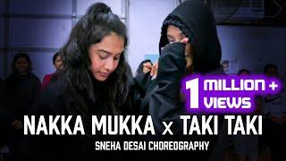Nakka Mukka x Taki Taki   Bollywood Fusion   Sneha Desai Choreography