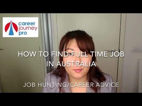 How To Find Full Time Job In Australia,Job Hunting Tips, Career Advice,