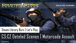 CS:CZ Deleted Scenes – Motorcade Assault | Let's Play | Steam Library Burn