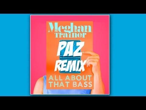 All About That Bass (PAZ Trap Remix)