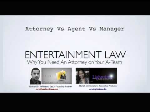 Part 2  Why You Need An Entertainment Attorney -  Attorney Vs Agent Vs Manager