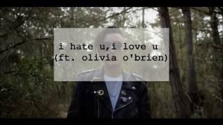 gnash - i hate u, i love u (ft. olivia obrien)-Lyrics