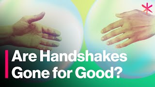 Are Handshakes Gone for Good?