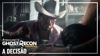 Ghost Recon Wildlands - Trailer: a Decisão