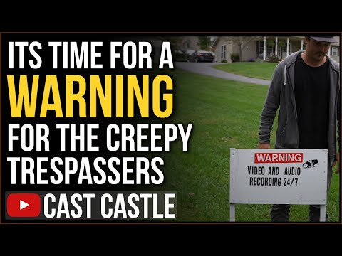 Download Its Time For A WARNING To The Creepy Trespassers