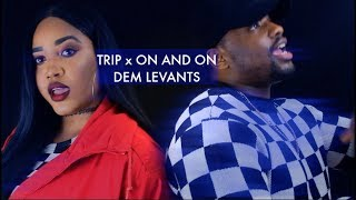 Baixar Dem Levants - Trip x On and On Cover