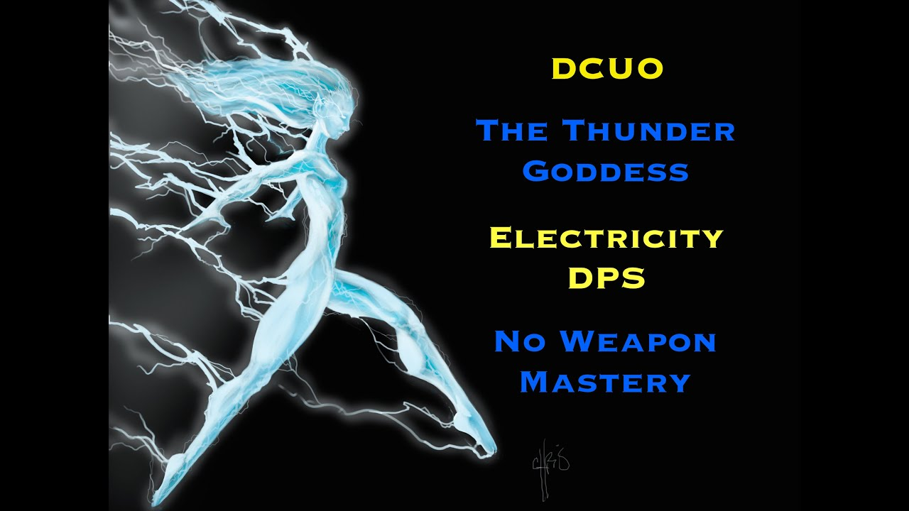 dcuo electricity dps loadout thunderstruck no weapon mastery