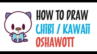 How to Draw Oshawott (Chibi / Kawaii / Baby) from Pokemon