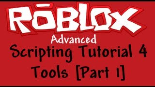 Roblox Advanced Scripting Tutorial 4 - Tools [Part 1]