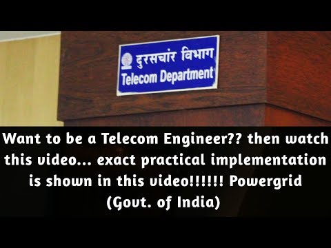 Life of a Telecom Engineer (One day site visit to Powergrid)   India
