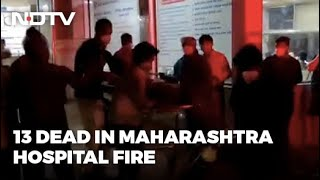 13 Covid Patients In ICU Killed In Maharashtra Hospital Fire