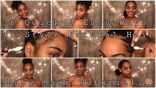 6 Quick and Easy Ways to Style Natural Hair! On The Go!|| Baby Hair Tutorial 👶🏽