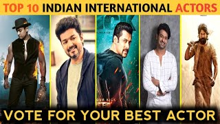 Top 10 Indian International Actor | top 10 actor in india | Top 10 South Actor