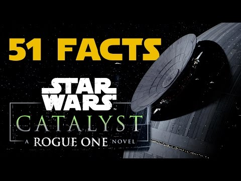 51 Facts from Catalyst: A Rogue One Novel