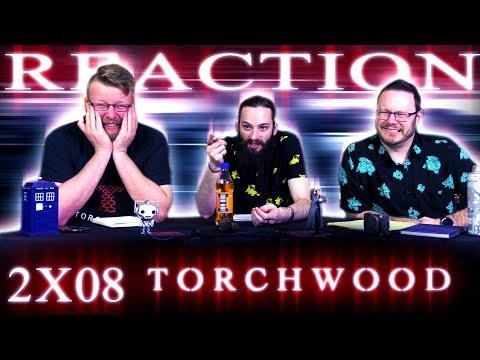 Torchwood 2x8 REACTION!!