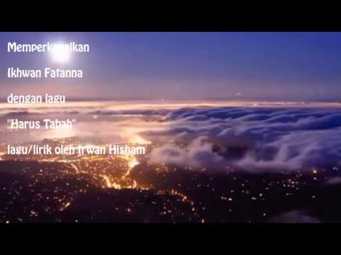 Ikhwan Fatanna - Harus Tabah [ Original ]