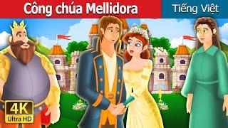 Công chúa Mellidora | Mellidora | Truyện cổ tích việt nam