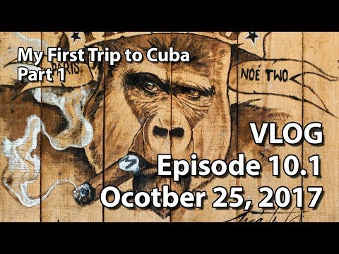 VLOG Ep 10.1: A Brief Summary of My Trip to Cuba! Part 1