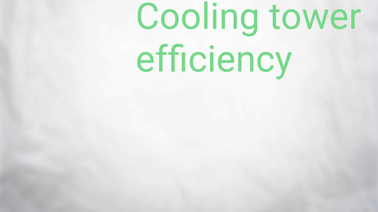 Cooling tower efficiency calculation (basic dtls)
